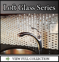 Loft Glass Series